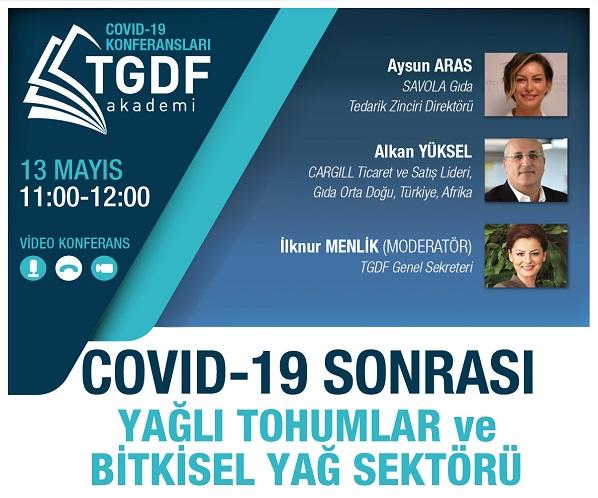 TGDF Akademi Video Konferans COVID-19 Sonrası Yağlı Tohumlar ve Bitkisel Yağ Sektörü