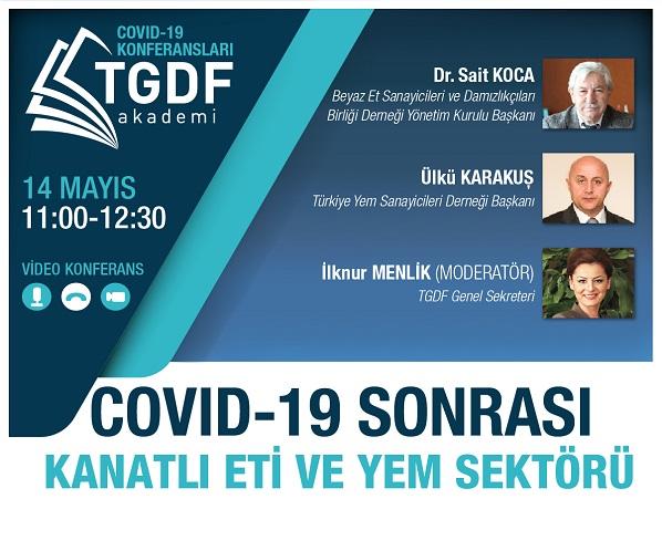 TGDF Akademi Video Konferans COVID-19 Sonrası Kanatlı Eti ve Yem Sektörü