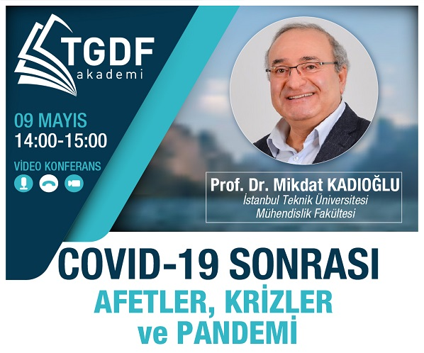TGDF Akademi Video Konferans COVID-19 Sonrası Mikdat Kadıoğlu